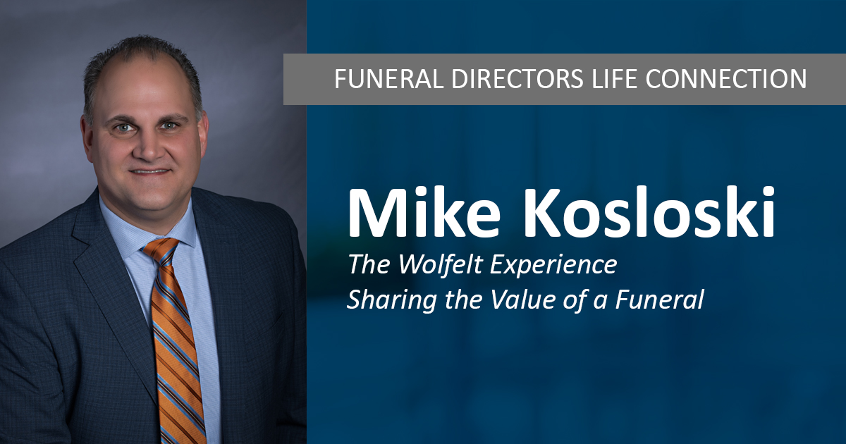 The Wolfelt Experience: Sharing the Value of a Funeral